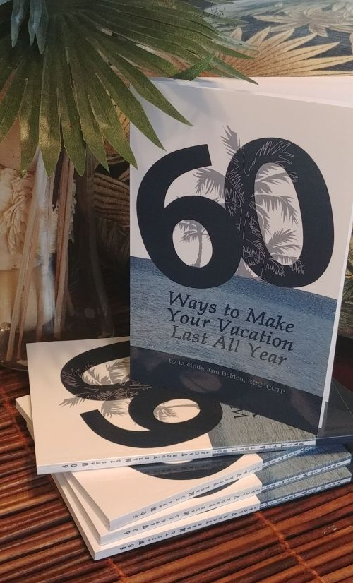 Book: 60 Ways to Make Your Vacation Last All Year, Available on Amazon!  Author Lucinda Belden